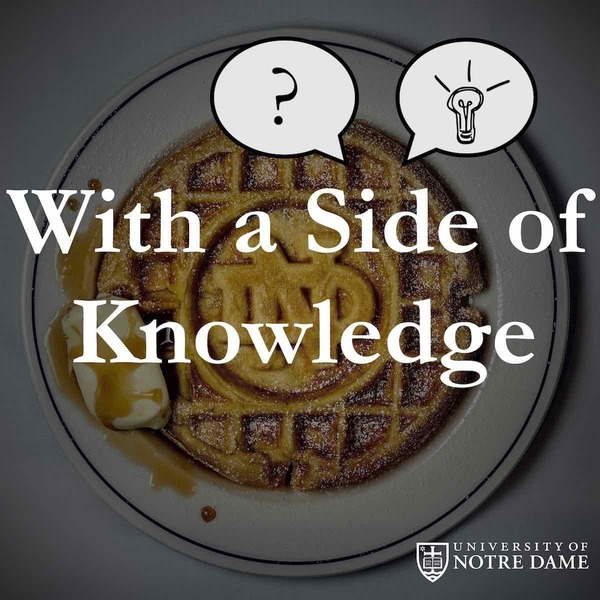 cover art for With a Side of Knowledge podcast, featuring a plated Notre Dame waffle in the background behind the show's name and two dialogue bubbles in the foreground